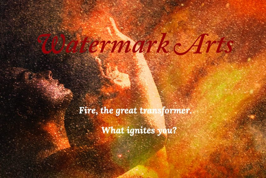 What ignites you? Fire, the great transformer